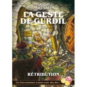 NAHEULBEUK - LA GESTE DE GURDIL Rétribution
